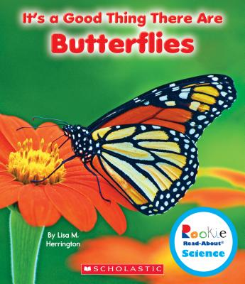 It's a Good Thing There Are Butterflies By Herrington, Lisa M.