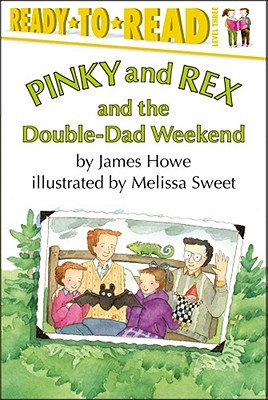 Pinky and Rex and the Double-dad Weekend By Howe, James/ Sweet, Melissa (ILT)