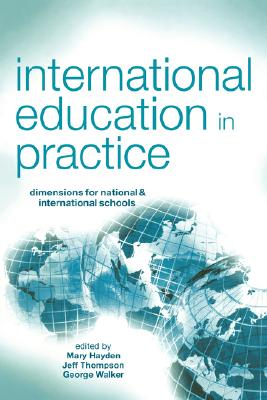 International Education in Practice By Hayden, Mary (EDT)/ Thompson, Jeff J. (EDT)/ Walker, George (EDT)