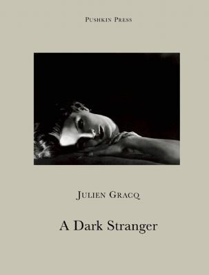 A Dark Stranger By Gracq, Julien/ Moncrieff, Christopher (TRN)